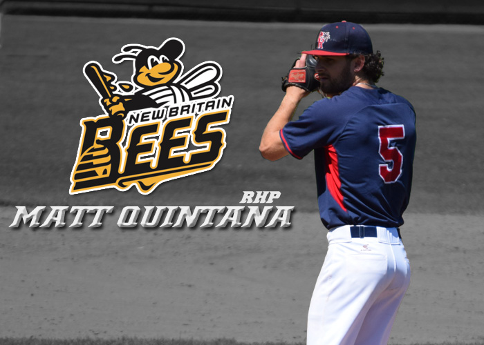PITCHER OF THE YEAR MATT QUINTANA SIGNS WITH NEW BRITAIN BEES OF THE ATLANTIC LEAGUE