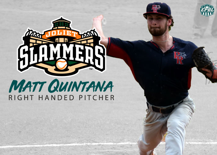 MATT QUINTANA SIGNS WITH JOLIET SLAMMERS